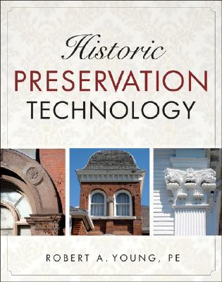 Historic Preservation Technology By Young, Robert A.