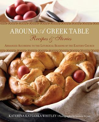 Around a Greek Table By Whitley, Katerina Katsarka/ Hejazi, Jasmin (PHT)