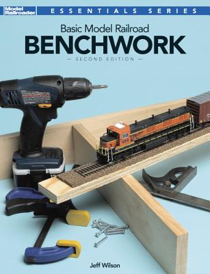 Basic Model Railroad Benchwork By Wilson, Jeff